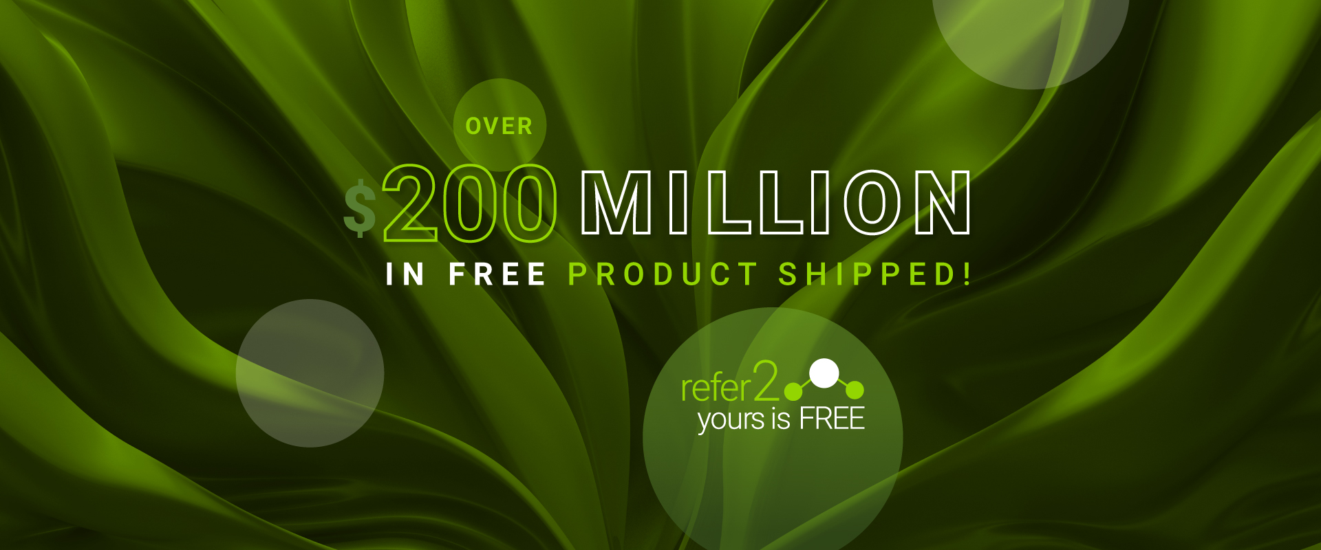 Over $200 Million in Free Product Shipped!